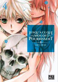 Jusqu'à ce que nos os pourrissent T4, manga chez Pika de Utsumi
