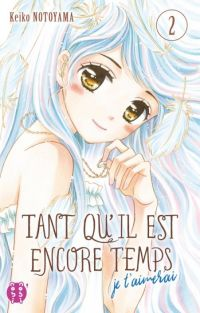 Tant qu'il est encore temps (je t'aimerai) T2, manga chez Nobi Nobi! de Notoyama