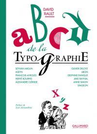 ABCD de la typographie, bd chez Gallimard de Rault, Bourhis, Libon, Argun, Ayroles, Aseyn, Raynal, Deloye, Panique, Clérisse, Singeon, Simon
