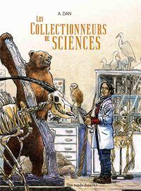Les Collectionneurs de sciences, bd chez Des ronds dans l'O de A.Dan