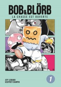 Bob & Blörb T1 : La chasse est ouverte (0), manga chez Bob & Blörb  de Champin, Legrand
