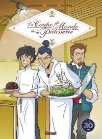 La Coupe du monde de la pâtisserie, bd chez Glénat de Bruneau, Python, Chatal