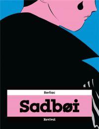 Sadboi, manga chez Revival de Berliac