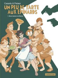 Un Peu de tarte aux épinards T1 : Bons baisers de Machy (0), bd chez Casterman de Pelaez, Casado