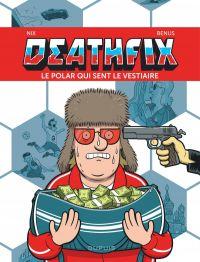 Deathfix : Le polar qui sent le vestiaire (0), bd chez Dupuis de Nix, Benus, Jacques