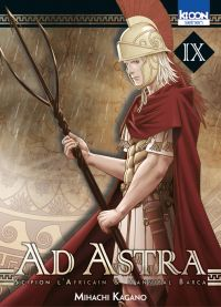 Ad Astra - Scipion l'africain & Hannibal Barca T9, manga chez Ki-oon de Kagano