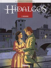 Hidalgos T1 : Don Miguel (0), bd chez Glénat de Pierret, Venanzi