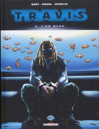 Travis – cycle 3, T8 : L'or bleu (0), bd chez Delcourt de Duval, Quet, Rosa, Schelle