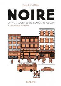 Noire : La vie méconnue de Claudette Colvin (0), bd chez Dargaud de Plateau
