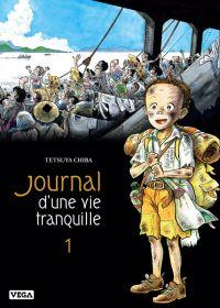 Journal d'une vie tranquille T1, manga chez Vega de Chiba