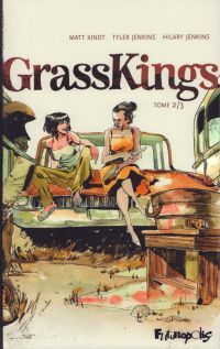 Grasskings T2, bd chez Futuropolis de Kindt, Jenkins