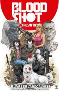 Bloodshot salvation T2 : Le livre de l'Apocalypse (0), comics chez Bliss Comics de Fawkes, Lemire, Braithwaite, Guedes, Juan Jose Ryp, Bellaire, Reber, Dalhouse, Rocafort