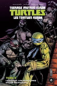 Les Tortues Ninja - TMNT - Teenage Mutant Ninja Turtles T5 : Les fous, les monstres et les marginaux (0), comics chez Hi Comics de Curnow, Waltz, Eastman, Smith, Santolouco, Henderson, Torres, Pattison