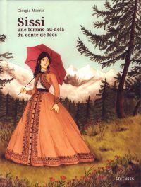 Sissi : Une femme au-delà du conte de fées (0), bd chez Steinkis de Marras