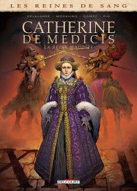 Les Reines de sang - Catherine de Médicis T2 : Catherine de Médicis - Tome 2 (0), bd chez Delcourt de Mogavino, Delalande, Gomez, Rio