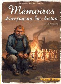 Mémoires d'un paysan Bas-Breton T3 : Le Persécuté (0), bd chez Soleil de Betbeder, Babonneau, Gonzalbo
