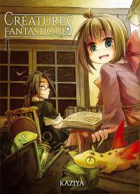 Créatures fantastiques T1, manga chez Komikku éditions de Kaziya