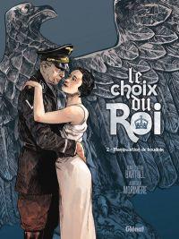 Le Choix du Roi T2 : Manipulation de boudoir (0), bd chez Glénat de Bartoll, Morinière