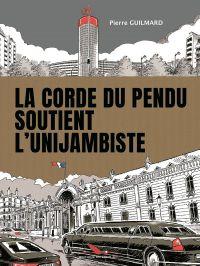 La Corde du pendu soutient l'unijambiste, bd chez Les éditions du Long Bec de Guilmard