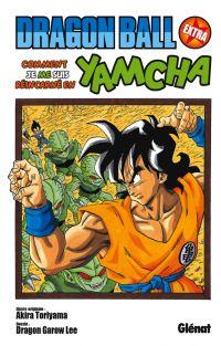 Dragon Ball Extra : Comment je me suis réincarné en Yamcha (0), manga chez Glénat de Dragon Garow Lee, Toriyama
