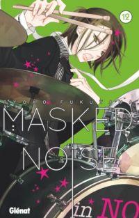 Masked noise T12, manga chez Glénat de Fukuyama