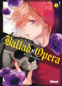 Ballad opera T1, manga chez Glénat de Samamiya