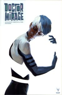 Doctor Mirage, comics chez Bliss Comics de Van Meter, Palmer, Bernard, Barrionuevo, De La Torre, Level, Baron, Djurdjevic