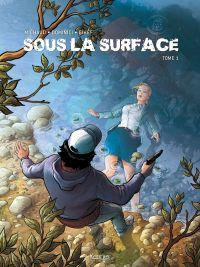 Sous la surface T1, bd chez Kennes éditions de Gihef, Dominici, Saint Blancat