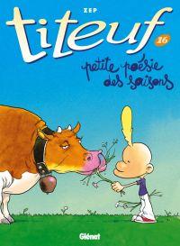 Titeuf T16 : Petite poésie des saisons (0), bd chez Glénat de Zep
