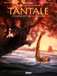 Tantale et autres mythes de l'orgueil, bd chez Glénat de Bruneau, Duarte, Champelovier, Vignaux