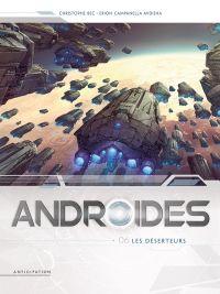 Androïdes T6 : Androïdes T6 - Les Déserteurs (0), bd chez Soleil de Bec, Campanella Ardisha, Nanjan