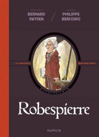 La Véritable histoire vraie T5 : Robespierre (0), bd chez Dupuis de Swysen, Bercovici, Carpentier
