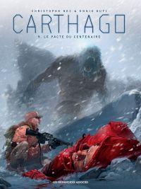 Carthago – cycle 3, T9 : Le Pacte du Centenaire (0), bd chez Les Humanoïdes Associés de Bec, Bufi, Meloni
