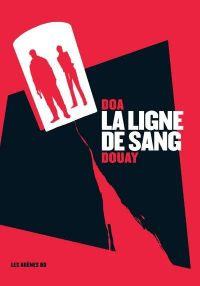 La Ligne de sang, bd chez Les arènes de Doa, Douay, Galopin