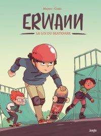 Erwann T1 : La loi du skatepark (0), bd chez Jungle de Mayen, Cozic