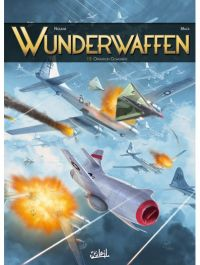 Wunderwaffen T15 : Opération Gomorrhe (0), bd chez Soleil de Richard D.Nolane, Vicanovic-Maza, Miljic, Desko