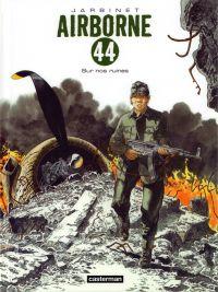 Airborne 44 – cycle 4, T8 : Sur nos ruines (0), bd chez Casterman de Jarbinet