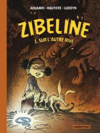 Zibeline T1 : Sur l'autre rive (0), bd chez Casterman de Hautière, Goddyn, Aouamri, Périmony