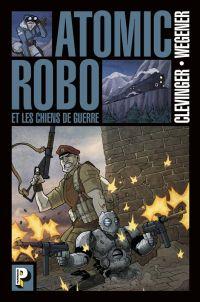 Atomic Robo T2 : Les Chiens de guerre (0), comics chez Casterman de Clevinger, Wegener