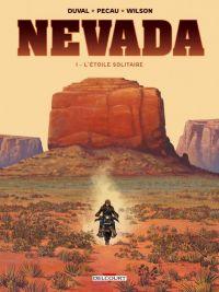 Nevada T1 : L'Étoile Solitaire (0), bd chez Delcourt de Pécau, Duval, Wilson, Fernandez