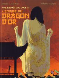 Une Enquête du juge Ti T1 : L'énigme du dragon d'or (0), bd chez Robinson de Lenormand, Vervisch