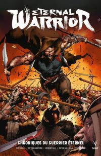Eternal Warrior : Chroniques du guerrier éternel (0), comics chez Bliss Comics de Venditti, Milligan, Pak, Bernard, Guedes, Nord, Gill, Hairsine, Crain, Rauch, Major, Arreola, Reber