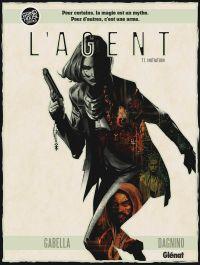 L'Agent T1 : Initiation (0), bd chez Glénat de Gabella, Dagnino, Morote