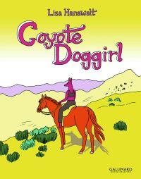 Coyote Doggirl, bd chez Gallimard de Hanawalt