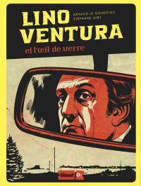 Lino Ventura : Et l'oeil de verre (0), bd chez Glénat de Le Gouëfflec, Oiry