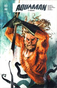 Aquaman Rebirth T5 : Régicide (0), comics chez Urban Comics de Williams, Abnett, Luis, Jones, Benett, Federici, Rocha, Madsen, Lucas, Gho, Middleton
