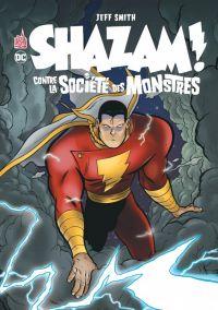 Shazam contre la société des monstres, comics chez Urban Comics de Smith, Hamaker