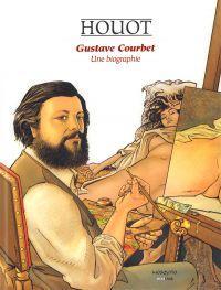 Gustave Courbet, une biographie, bd chez Mosquito de Houot, Charrance