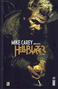 Mike Carey présente Hellblazer T3, comics chez Urban Comics de Carey, Camuncoli, Manco, Frusin, Leon, Irving, Mulvihill, Loughridge, Bermejo, Bradstreet