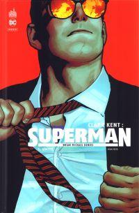 Clark Kent : Superman  T1 : Unité (0), comics chez Urban Comics de Bendis, Reis, Sinclair, Hughes